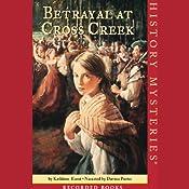 Betrayal at Cross Creek: American Girl History Mysteries   [Kathleen Ernst]