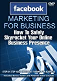 Facebook Marketing for Business, How to Generate Likes, Leads and Sales for Your Business - Learn Social Media Marketing to Skyrocket Your Online Business Presence - Plus Bonus Twitter and Pinterest Video Courses