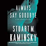 Always Say Goodbye   Stuart M. Kaminsky