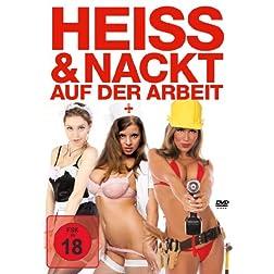 Heiss & Nackt auf der Arbeit