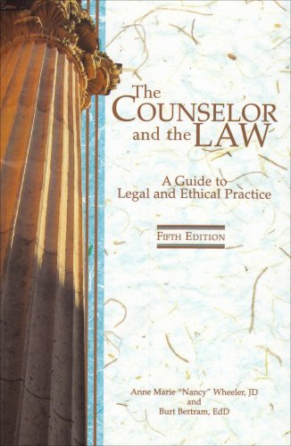 The Counselor and the Law: A Guide to Legal and Ethical...