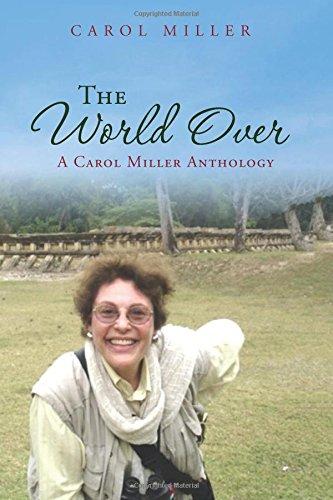 The World Over: A Carol Miller Anthology