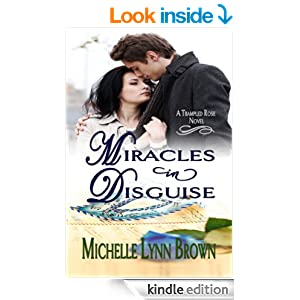 Miracles in Disguise (The Trampled Rose Series)