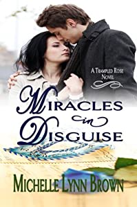 (FREE on 6/22) Miracles In Disguise by Michelle Lynn Brown - http://eBooksHabit.com