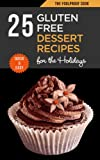 img - for 25 Quick & Easy Gluten Free Desserts for the Holidays (The Foolproof Cook) book / textbook / text book