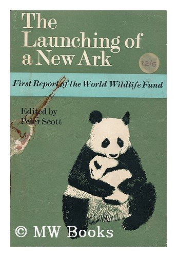 the-launching-of-a-new-ark-first-report-of-the-world-wildlife-fund-1961-1964