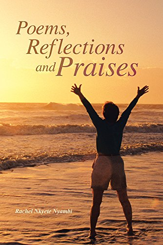 Poems, Reflections and Praises