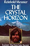 Image of The Crystal Horizon: Everest - The First Solo Ascent