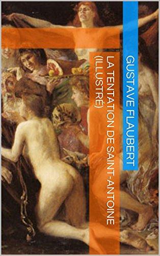 Flaubert, Gustave - La Tentation de Saint-Antoine (Illustré) (French Edition)