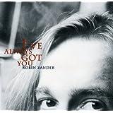 I've always got you By Robin Zander (0001-01-01)