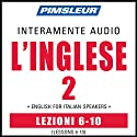 ESL Italian Phase 2, Unit 06-10: Learn to Speak and Understand English as a Second Language with Pimsleur Language Programs  by Pimsleur