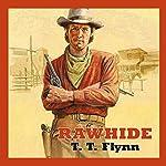 Rawhide | T. T. Flynn
