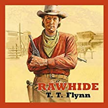 Rawhide (       UNABRIDGED) by T. T. Flynn Narrated by Jeff Harding