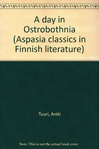 A day in Ostrobothnia (Aspasia classics in Finnish literature)