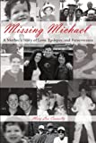 Missing Michael: A Mothers Story of Love, Epilepsy, and Perseverance