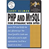 PHP and MySQL for Dynamic Web Sites: Visual QuickPro Guideby Larry Ullman