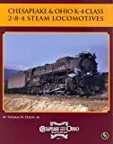 img - for Chesapeake & Ohio K-4 Class 2-8-4 Steam Locomotives book / textbook / text book