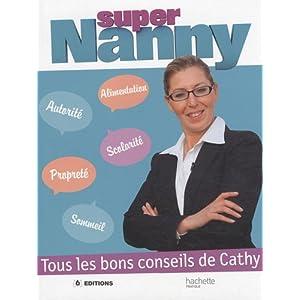 Super Nanny : Tous les bons conseils de Cathy