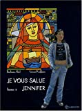 img - for Je vous salue Jennifer, Tome 1 (French Edition) book / textbook / text book