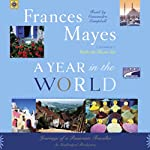 A Year in the World: Journeys of a Passionate Traveller | Frances Mayes