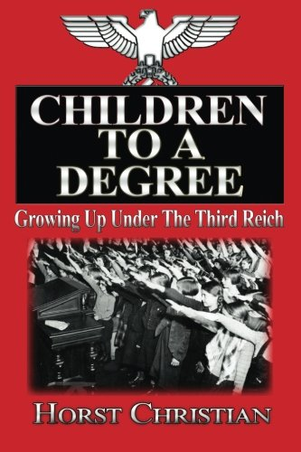 Children To A Degree: Growing Up Under The Third Reich PDF