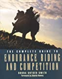 The Complete Guide to Endurance Riding and Competition (Howell reference books)