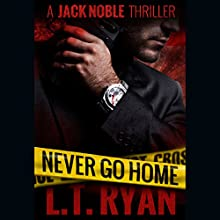 Never Go Home (       UNABRIDGED) by L. T. Ryan Narrated by Dennis Holland