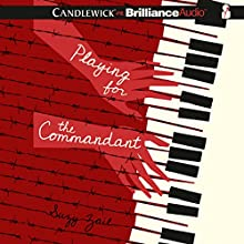 Playing for the Commandant (       UNABRIDGED) by Suzy Zail Narrated by Emily Foster