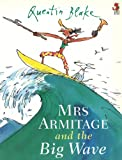 Mrs.Armitage and the Big Wave (0099210223) by Quentin Blake