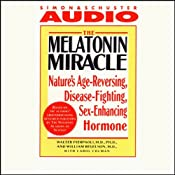 The Melatonin Miracle: Nature's Disease-Fighting, Sex-Enhancing, Age-Reversing Hormone | [Walter Pierpaoli]