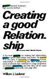 Creating a Good Relationship (0393301559) by Lederer, William J.