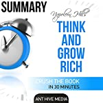 Summary: Napoleon Hill's Think and Grow Rich |  Ant Hive Media