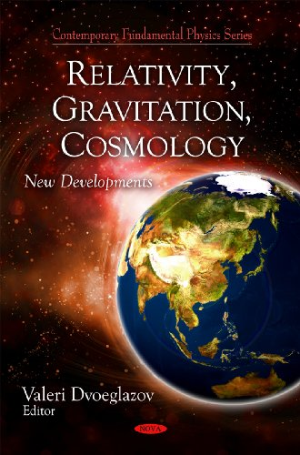 Relativity, Gravitation, and Cosmology: New Developments (Contemporary Fundamental Physics Series)