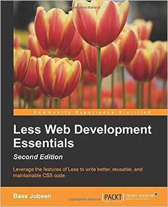 Less Web Development Essentials - Second Edition written by Bass Jobsen