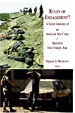 img - for Rules of Engagement? A Social Anatomy of an American War Crime. Operation Iron Triangle, Iraq book / textbook / text book