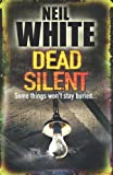 Dead Silent (1847561284) by Neil White