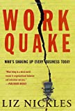 Work Quake: Who's Shaking Up Every Business Today (0312305532) by Nickles, Liz