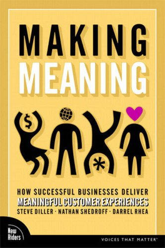 Making Meaning:How Successful Businesses Deliver Meaningful Customer  Experiences (Paperback) (Voices That Matter)