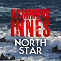 North Star (       UNABRIDGED) by Hammond Innes Narrated by Tim Bentinck