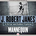 Mannequin: A St-Cyr and Kohler Mystery Audiobook by J. Robert Janes Narrated by Jean Brassard