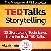 TED Talks Storytelling: 23 Storytelling Techniques from the Best TED Talks (       UNABRIDGED) by Akash Karia Narrated by Matt Stone
