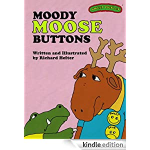 Moody Moose Buttons (Sweet Pickles Series) Richard Hefter