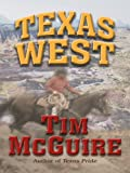 img - for Texas West (Wheeler Large Print Western) book / textbook / text book