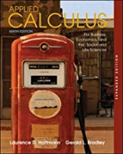 Applied Calculus For Business Economics and the Social and Life Sciences by Laurence Hoffmann
