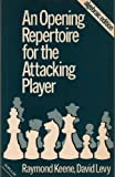Opening Repertoire for the Attacking Player (0713445866) by Keene, Raymond
