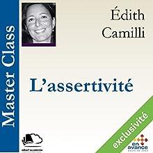 L'assertivité (Master Class)   Livre audio Auteur(s) : Édith Camilli Narrateur(s) : Édith Camilli