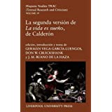 La Segunda Version de 'la Vida Es Sueno', de Calderon (Hispanic Studies Textual Research and Criticism (Trac))...