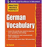 Practice Makes Perfect: German Vocabulary (Practice Makes Perfect Series) ~ Edward Swick
