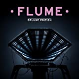 Flume: Deluxe Edition [Explicit]