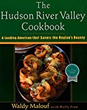 The Hudson River Valley Cookbook: A Leading American Chef Savors the Regions Bounty (Non)